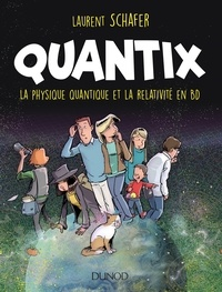 Best books pdf download Quantix  - La physique quantique et la relativité en BD PDF DJVU in French par Laurent Schafer 9782100789429