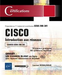 Laurent Schalkwijk - CISCO - Introduction aux réseaux - 1er module de préparation à la certification CCNA 200-301.