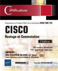 Laurent Schalkwijk - CISCO Routage et commutation - Préparation au 2e module ICND1 de la certification CCNA 200-125.