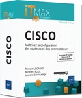 Laurent Schalkwijk et Romain Legrand - Cisco - Maîtrisez la configuration des routeurs et des commutateurs.