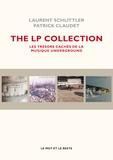 Laurent Schlittler et Patrick Claudet - The LP collection - Les trésors cachés de la musique underground.