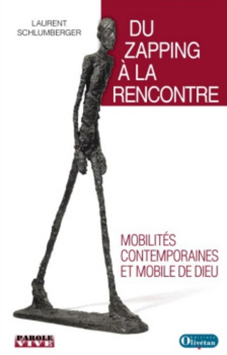 Laurent Schlumberger - Du zapping à la rencontre - Mobilités contemporaines et mobile de Dieu.