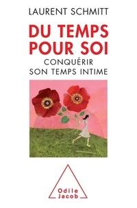 Laurent Schmitt - Du temps pour soi - Conquérir son temps intime.