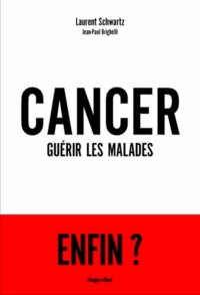 Laurent Schwartz - Cancer, guérir tous les malades ?.