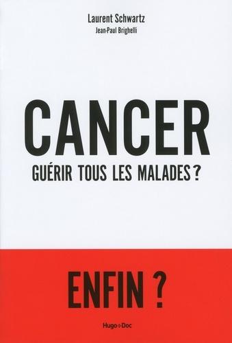 Cancer, guérir tous les malades ? - Laurent Schwartz - Format ePub - 9782755620832 - 9,99 €