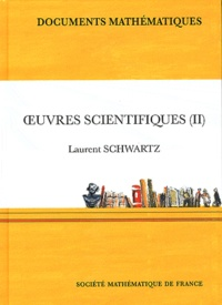 Laurent Schwartz - Oeuvres scientifiques - Volume 2.