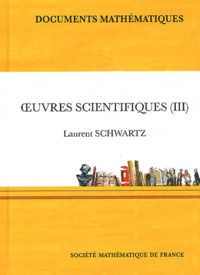 Laurent Schwartz - Oeuvres scientifiques - Volume 3.