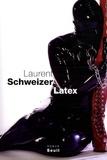 Laurent Schweizer - Latex.