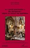 """Laurent Sébastien Fournier - Le """"petit patrimoine"""" des Européens : objets et valeurs du quotidien."""