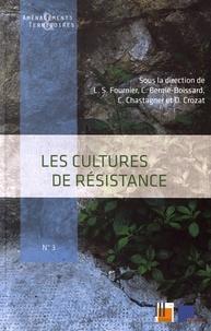 Laurent Sébastien Fournier et Catherine Bernié-Boissard - Les cultures de résistance.