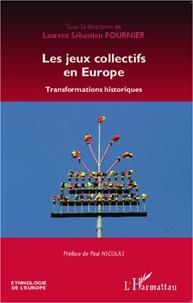 Laurent Sébastien Fournier - Les jeux collectifs en Europe - Transformations historiques.