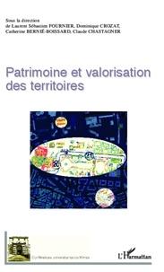 Laurent Sébastien Fournier et Dominique Crozat - Patrimoine et valorisation des territoires.