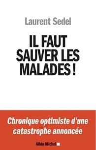 Il faut sauver les malades! - Chronique optimiste dune catastrophe annoncée.pdf