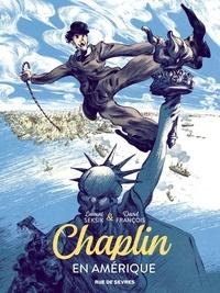 Laurent Seksik et David François - Chaplin Tome 1 : En Amérique.