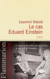 Laurent Seksik - Le cas Eduard Einstein.