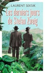 Laurent Seksik - Science-Fiction  : Les derniers jours de Stefan Zweig.