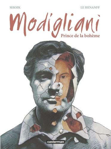 Laurent Seksik et Fabrice Le Henanff - Modigliani - Prince de la bohème.