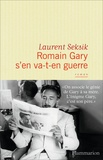 Laurent Seksik - Romain Gary s'en va-t-en guerre.