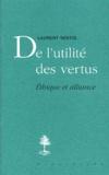Laurent Sentis - De l'utilité des vertus.