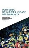 Laurent Seravalli et Pamela Indino-Bambi - Petit guide de (sur)vie à l'usage des soignants.