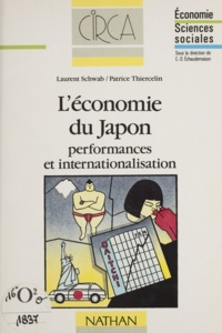 Laurent Shwab et Patrice Thiercelin - L'économie du Japon - Performances et internationalisation.