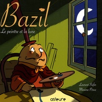 Laurent Siefer et Maxime Peroz - Bazil Le peintre et la lune.