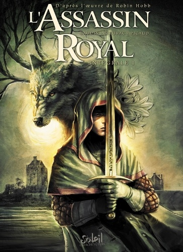 L'Assassin royal Intégrale 1 Tome 1, Le Bâtard ; Tome 2, L'Art ; Tome 3, Kettricken ; Tome 4, Molly