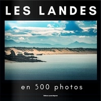 Laurent Signoret - Les Landes en 500 photos.