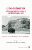 Laurent Simon et  Collectif - Géo-méditer. - Géographie physique et Méditerranée, Hommage à Gaston Beaudet et Etienne Moissenet.