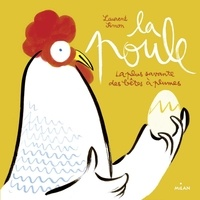 Laurent Simon - La poule - La plus savante des bêtes à plumes.