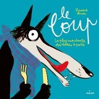 Laurent Simon - Le loup - La plus mordante des bêtes à poils.