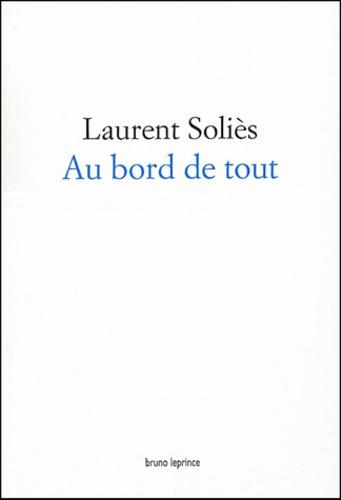Laurent Soliès - Au bord de tout.
