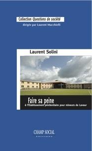 Laurent Solini - Faire sa peine, à l'Etablissement pénitentiaire pour mineurs de Lavaur.