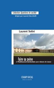 Laurent Solini - Faire sa peine à l'Établissement pénitentiaire pour mineurs de Lavaur.