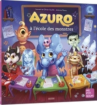 Laurent Souillé et Olivier Souillé - Azuro  : Azuro à l'école des monstres.
