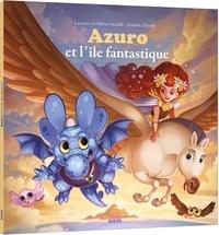 Laurent Souillé et Olivier Souillé - Azuro  : Azuro et l'île fantastique.