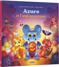 Laurent Souillé et Olivier Souillé - Azuro  : Azuro et l'oeuf mystérieux.