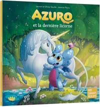 Laurent Souillé et Olivier Souillé - Azuro  : Azuro et la dernière licorne.