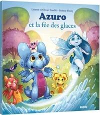 Laurent Souillé et Olivier Souillé - Azuro  : Azuro et la fée des glaces.