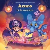 Laurent Souillé et Olivier Souillé - Azuro  : Azuro et la sorcière.