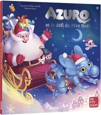 Laurent Souillé et Olivier Souillé - Azuro et le défi du Père Noël.