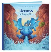 Laurent Souillé et Olivier Souillé - Azuro  : Le dragon bleu.