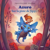 Laurent Souillé et Olivier Souillé - Azuro  : Sur la piste de Jippy !.