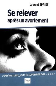 Laurent Spriet - Se relever après un avortement.