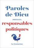 Laurent Stalla-Bourdillon - Paroles de Dieu pour les responsables politiques.
