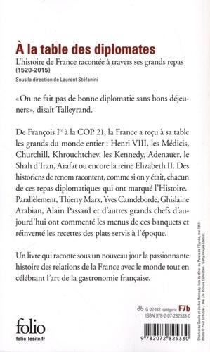 A la table des diplomates. L'Histoire de France racontée à travers ses grands repas (1520-2015)