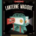 Laurent Stefano et Jérémie Claeys - Ma lanterne magique - Pour découvrir le cinéma !.