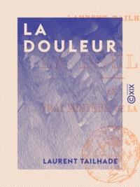Laurent Tailhade - La Douleur.