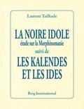 Laurent Tailhade - La noire idole suivi de Les kalendes et les ides.