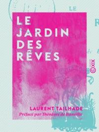Laurent Tailhade et Théodore de Banville - Le Jardin des rêves - Poésies.